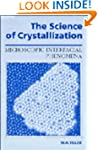 The Science of Crystallization: Micro...