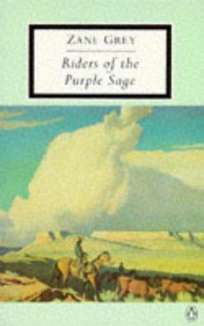 Riders of the Purple Sage (Penguin Twentieth-Century Classics), Zane Grey