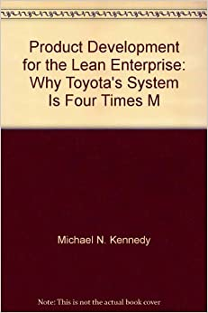 Product Development for the Lean Enterprise: Why Toyota's