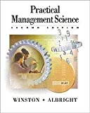 Practical Management Science: Spreadsheet Modeling and Applications