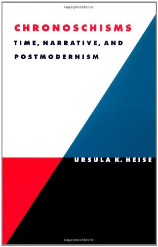 Chronoschisms: Time, Narrative, and Postmodernism (Literature, Culture, Theory)