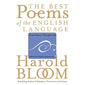 The Best Poems of the English Language: From Chaucer Through Frost Harold Bloom