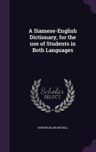 A Siamese-English Dictionary, for the use of Students in Both Languages