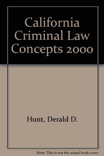 California Criminal Law Concepts 2000, Hunt, Derald D.