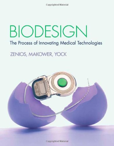 Biodesign: The Process of Innovating Medical Technologies