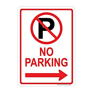 No Parking Sign (Right Arrow with Symbol), Includes Holes, 3M Sheeting, Highest Gauge Aluminum, Laminated, UV Protected, Made in USA, Safety, Parking