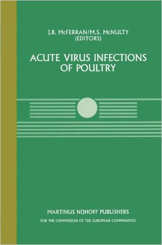 Acute Virus Infections of Poultry: A Seminar in the CEC Agricultural Research Programme, held in Brussels, June 13-14, 1985 (Current Topics in Veterinary Medicine)