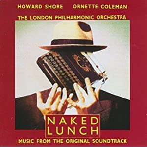 Naked Lunch [Music from the Original Soundtrack] 原声 - 癮 - 时光忽快忽慢,我们边笑边哭!