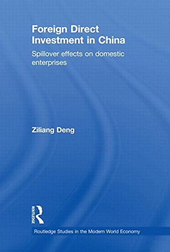 Foreign Direct Investment in China: Spillover Effects on Domestic Enterprises (Routledge Studies in the Modern World Economy)