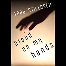 Blood on My Hands Audiobook by Todd Strasser Narrated by Emily Bauer