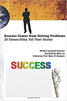 Success Comes From Solving Problems: 20 Taiwan Elites Tell Their Stories