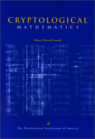 Cryptological Mathematics (Mathematical Association of America Textbooks)