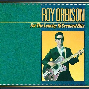 Roy Orbison - For the Lonely: Anthology 1959 - Zortam Music