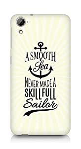 Amez A Smooth Sea Never made a Skillful Sailor Back Cover For HTC Desrie 826