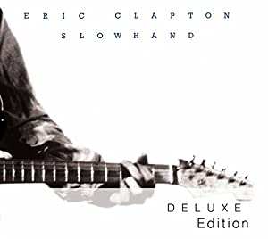 eric clapton slowhand 35th anniversary deluxe edition