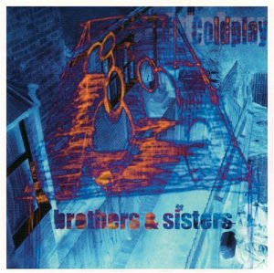 Coldplay - Brothers & Sisters Ep [1999] - Zortam Music