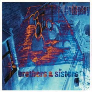 Coldplay-Brothers And Sisters Ep