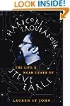 Hardcore Troubadour: The Life and Nea...