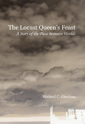 The Locust Queen's Feast (The Place Between Worlds Book 1)