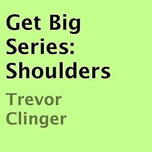 Get Big Series: Shoulders Audiobook