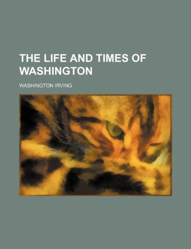 The life and times of Washington