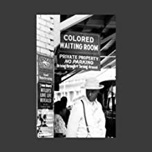 Remembering Jim Crow Radio/TV Program by American RadioWorks Narrated by  uncredited