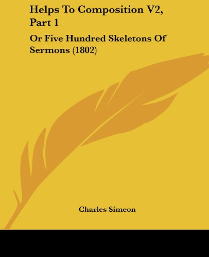 Helps to Composition V2, Part 1: Or Five Hundred Skeletons of Sermons (1802)