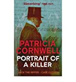 Patricia Cornwell Portrait of a Killer Jack the Ripper - Case Closed by Cornwell, Patricia ( Author ) ON Jun-05-2003, Paperback