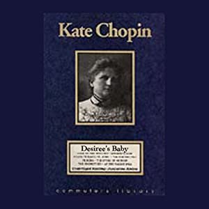 review of kate chopins desirees baby A review of some of kate chopin's short stories included are a respectable woman with its theme of perception, appearance, desire and freedom and désirée's.