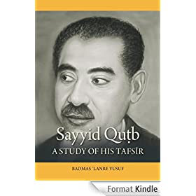 Sayyid Qutb: A study of his tafsir (English Edition)