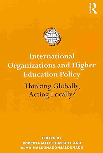 international-organizations-and-higher-education-policy-thinking-globally-acting-locally-edited-by-r