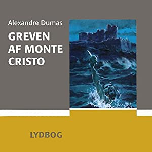 Greven af Monte Cristo [The Count of Monte Cristo] Audiobook