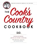 The Cooks Country Cookbook: Rediscovering American Home Cooking with 500 Classic, Regional, and Heirloom Recipes [COOKS COUNTRY CKBK]