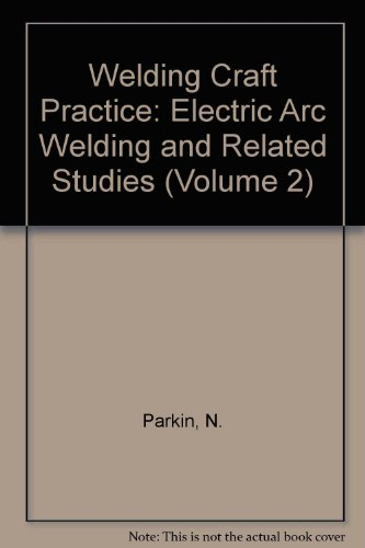 Electric Arc Welding And Related Studies (Volume 2)