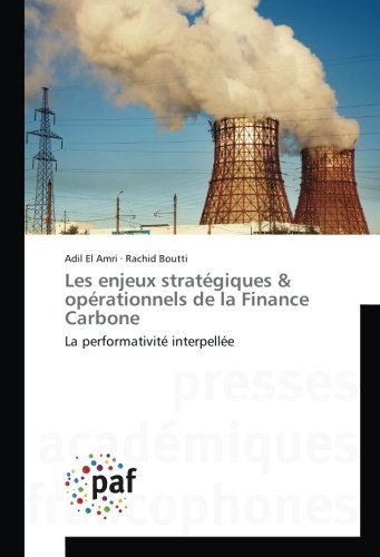 Les enjeux stratégiques & opérationnels de la Finance Carbone: La performativité interpellée