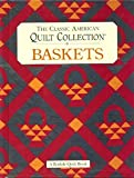 The Classic American Quilt Collection: Baskets (Rodale Quilt Book)