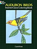 img - for Audubon Birds Stained Glass Coloring Book   [COLOR BK-AUDUBON BIRDS STAINED] [Paperback] book / textbook / text book