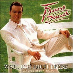 Frans Bauer - Weil Ich Dich Liebe - Zortam Music