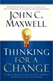 Thinking for a Change: 11 Ways Highly Successful People Approach Life and Work (0446691380) by Maxwell, John C.