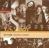 echange, troc Interprètes divers - Oeuvres de Bach - Ten Years of Channel Classics