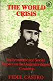 World Crisis: Its Economic and Social Impact on the Underdeveloped Countries (0862322510) by Castro, Fidel