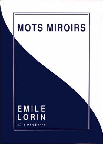Mots miroirs ma psychanalyse emile lorin la meridienne for Miroir psychanalyse