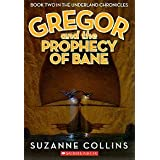Gregor and the Prophecy of Bane (The Underland Chronicles, Book Two) ~ Suzanne Collins