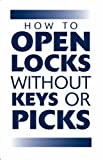 How To Open Locks Without Keys Or Picks (Locksmithing) (0873641922) by Paladin Press
