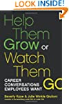 Help Them Grow or Watch Them Go: Care...