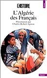 echange, troc Charles Robert Ageron - L'Algérie des Français
