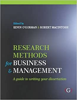 Research Methods For Business And Management: A Guide To Writing Your Dissertation