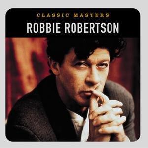 Robbie Robertson - Classic Masters - Zortam Music