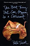 The Best Thing That Can Happen to a Croissant (1841957151) by Pablo Tusset