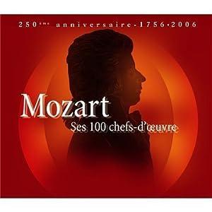 Mozart : Ses 100 chefs-d'oeuvre - 250ème Anniversaire, 1756 - 2006 (Coffret 6 CD)